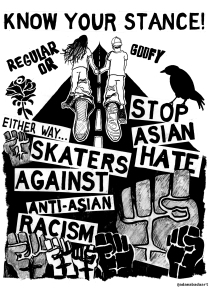 Black and white sketch of skater and text saying Know your Stance, and Stop Asian Hate